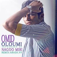 Omid Oloumi - 'Nagoo Miri (Remix)'