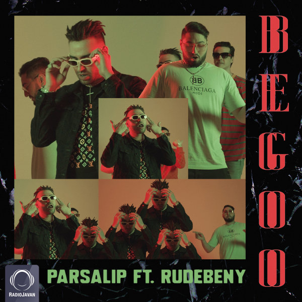 Parsalip - 'Begoo (Ft RudeBeny)'