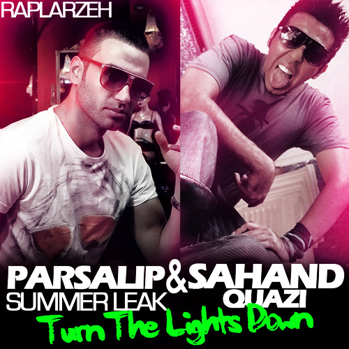 Parsalip & Sahand Quazi - 'Turn The Lights Down (Summer Leak)'