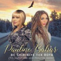Pauline & Bahar - 'Be Shiriniye Yek Roya'