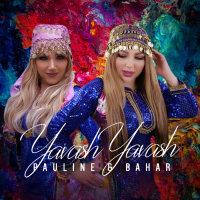 Pauline & Bahar - 'Yavash Yavash'