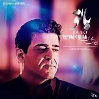 Peyman Khan - 'Ba To'