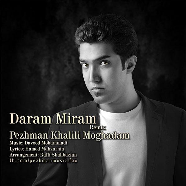 Pezhman Moghadam - 'Daram Miram'
