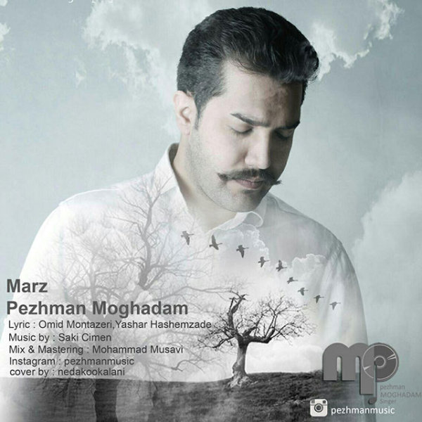 Pezhman Moghadam - 'Marz'