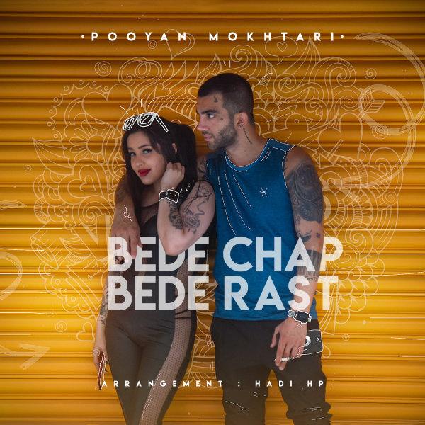 Pooyan Mokhtari - Bede Chap Bede Rast Song
