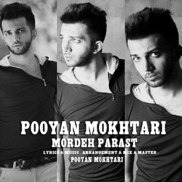 Pooyan Mokhtari - Mordeh Parast Song