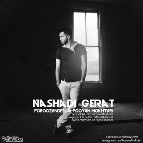 Pooyan Mokhtari - Nashadi Gerat (Ft Foroozandeh) Song