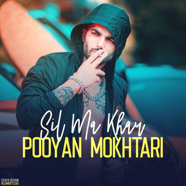 Pooyan Mokhtari - Sil Ma Khar Song