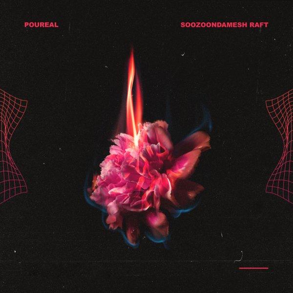 Poureal - Soozoondamesh Raft