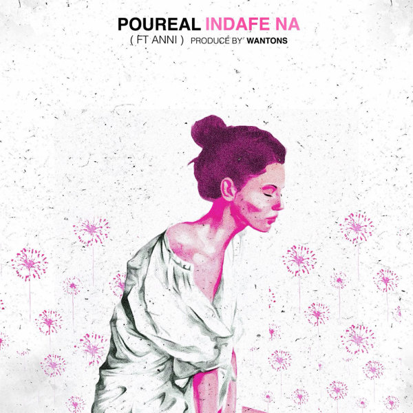 Poureal - 'Indafe Na (Ft Anni)'
