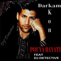 Pouya Bayati - 'Darkam Kon (Ft DJ Detective)'