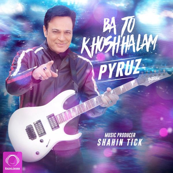 Pyruz - Ba To Khoshhalam