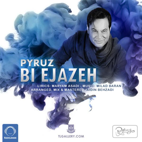 Pyruz - Bi Ejazeh