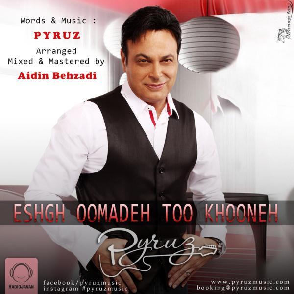 Pyruz - 'Eshgh Oomadeh Too Khooneh'
