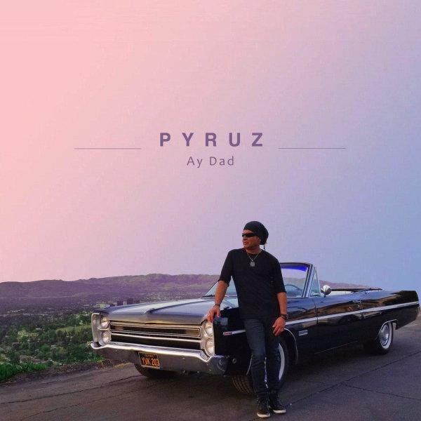 Pyruz - Ay Dad