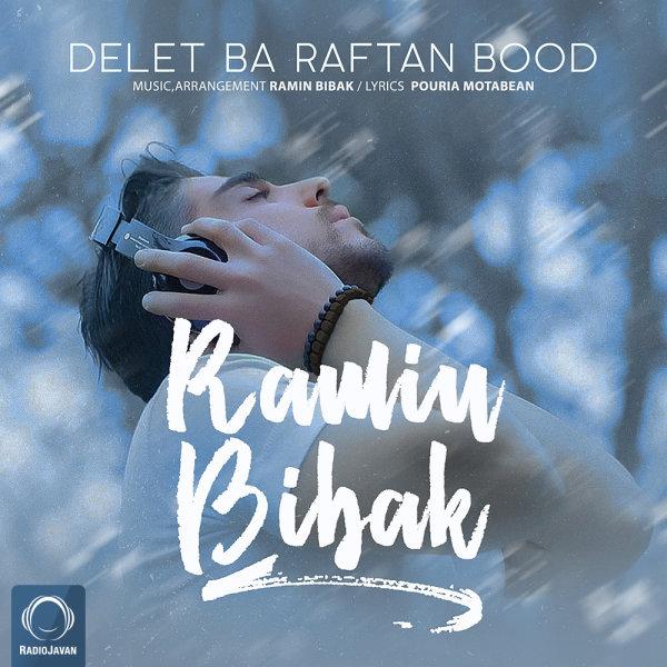 Ramin Bibak - 'Delet Ba Raftan Bood'