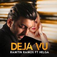 Ramtin Ramos - 'Deja Vu (Ft Helga)'