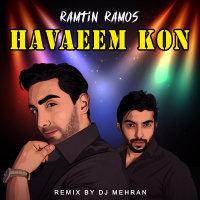 Ramtin Ramos - 'Havaeem Kon (Remix)'