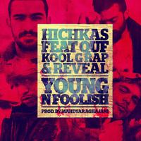 Reveal, Quf, Kool G Rap, Hichkas - 'Young N Foolish'