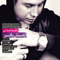 Reza Asadi - 'Aramesh Bekr'
