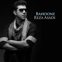 Reza Asadi - 'Bahooneh'