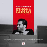Reza Bahram - 'Eshgho Gonah'
