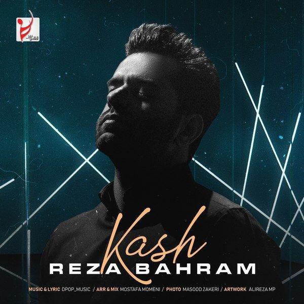Reza Bahram - 'Kash'