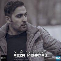 Reza Mehrtaj - 'In Ye Neshoonast'