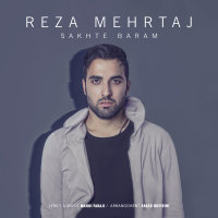 Reza Mehrtaj - 'Sakhte Baram'