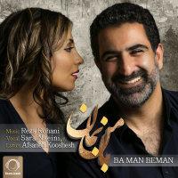 Reza Rohani & Sara Naeini - 'Ba Man Beman'