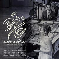 Reza Rohani & Sara Naeini - 'Jane Maryam'