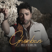 Reza Sarlak - 'Ghorban'