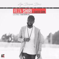 Reza Shiri - 'Age Bazam Biay (Ft Saeed Sam)'