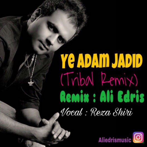 Reza Shiri - Ye Adam Jadid (Ali Edris Tribal Remix)