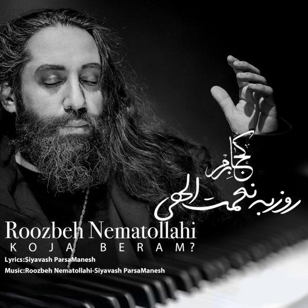 Roozbeh Nematollahi - Koja Beram