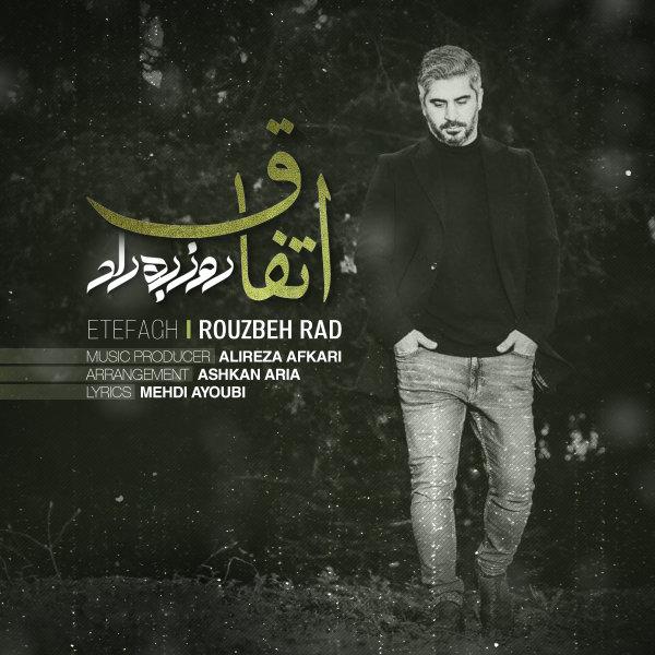 Rouzbeh Rad - 'Etefagh'
