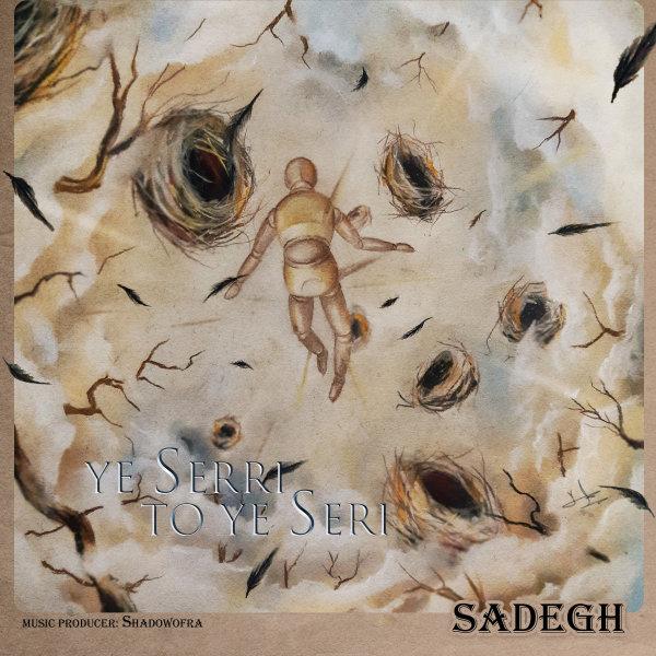 Sadegh - 'Ye Serri To Ye Seri'