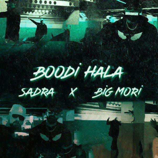 Sadra & Big Mori - 'Boodi Hala'
