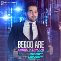 Saeed Kermani - 'Begoo Are'