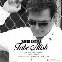 Saeed Shayas - 'Tabe Atish'