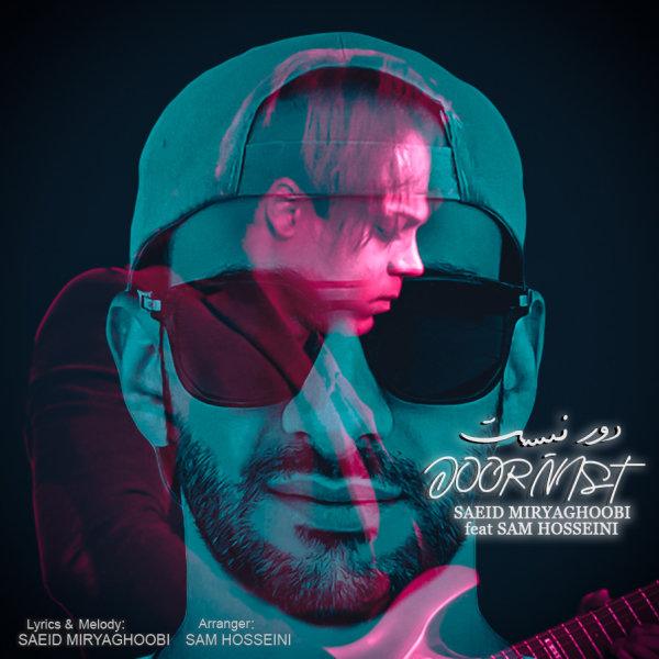 Saeid Miryaghoobi - Door Nist (Ft Sam Hosseini) Song