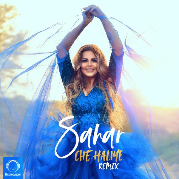 Sahar - 'Che Haliye (Remix)'