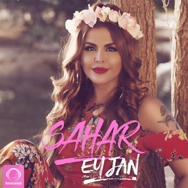 Sahar - 'Ey Jan'