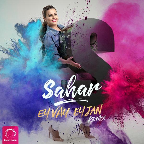 Sahar - 'Ey Vay & Ey Jan (Remix)'