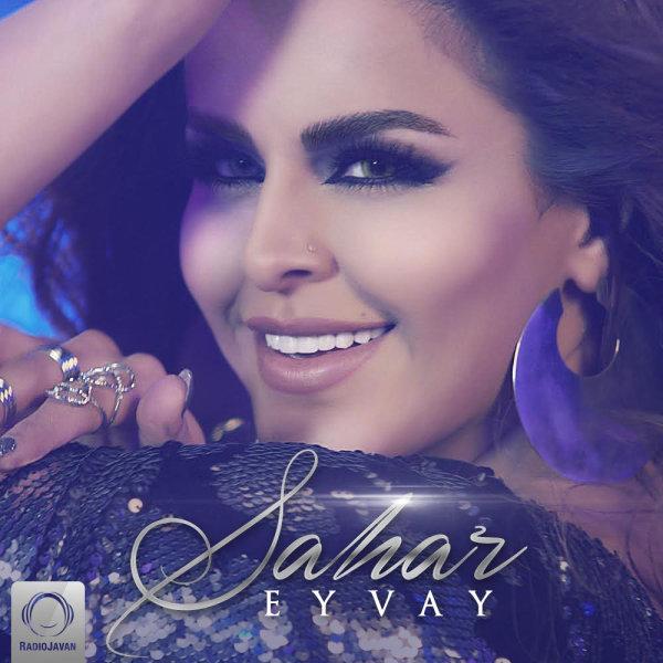 Sahar - 'Ey Vay'