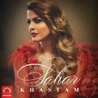 Sahar - 'Khastam'