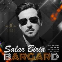 Salar Biria - 'Bargard'