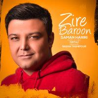 Saman Hariri - 'Zire Baroon'