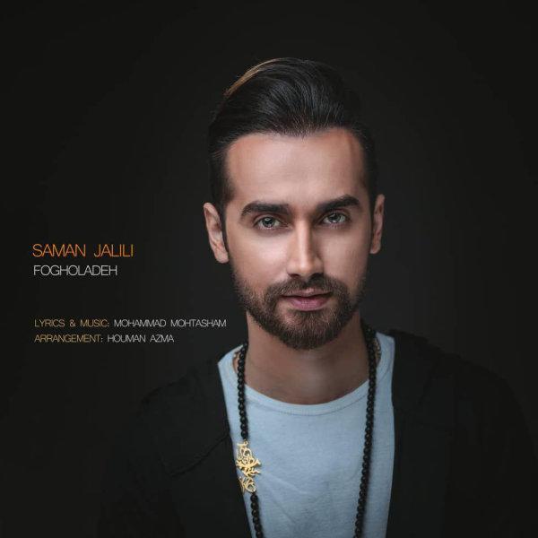 Saman Jalili - 'Fogholadeh'