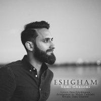 Sami Ghasemi - 'Eshgham'